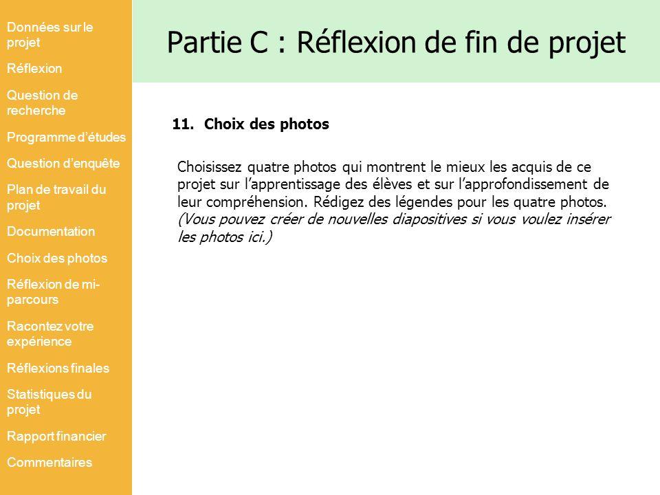 Partie C : Réflexion de fin de projet 11. Choix des photos Choisissez quatre photos qui montrent le mieux les acquis de ce projet sur lapprentissage d