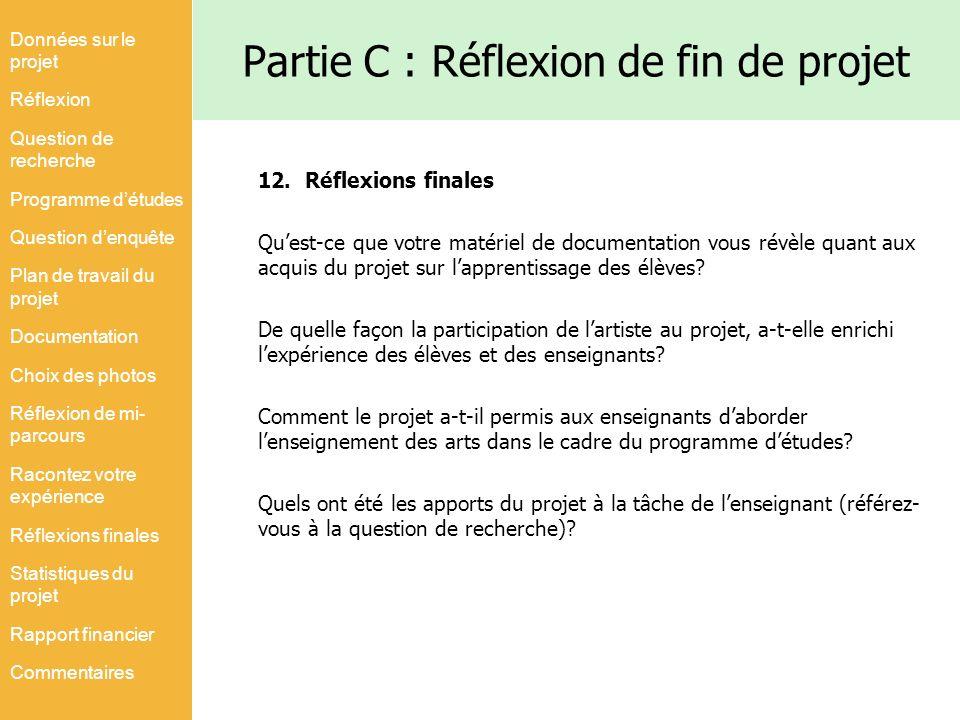 Partie C : Réflexion de fin de projet 12. Réflexions finales Quest-ce que votre matériel de documentation vous révèle quant aux acquis du projet sur l