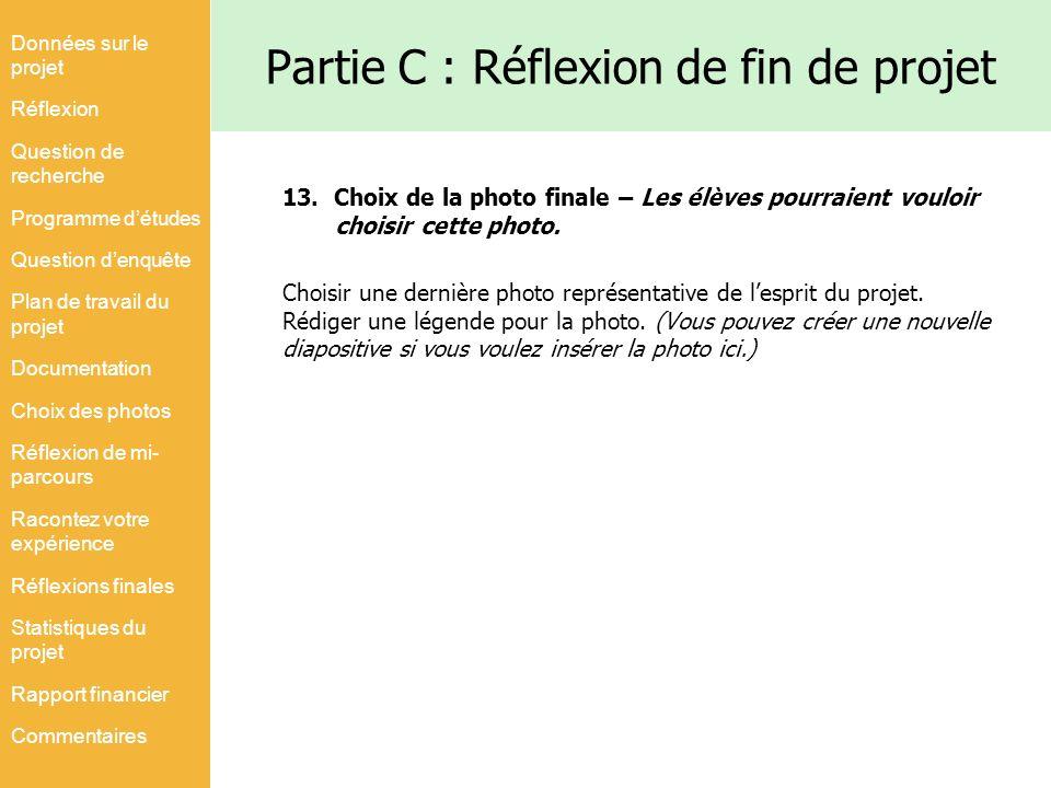 Partie C : Réflexion de fin de projet 13. Choix de la photo finale – Les élèves pourraient vouloir choisir cette photo. Choisir une dernière photo rep