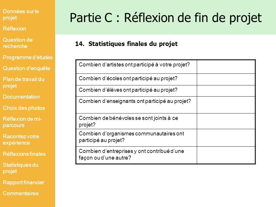 Partie C : Réflexion de fin de projet Combien dartistes ont participé à votre projet? Combien décoles ont participé au projet? Combien délèves ont par