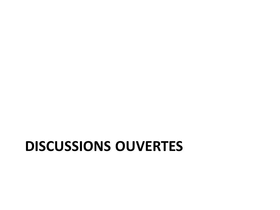 DISCUSSIONS OUVERTES