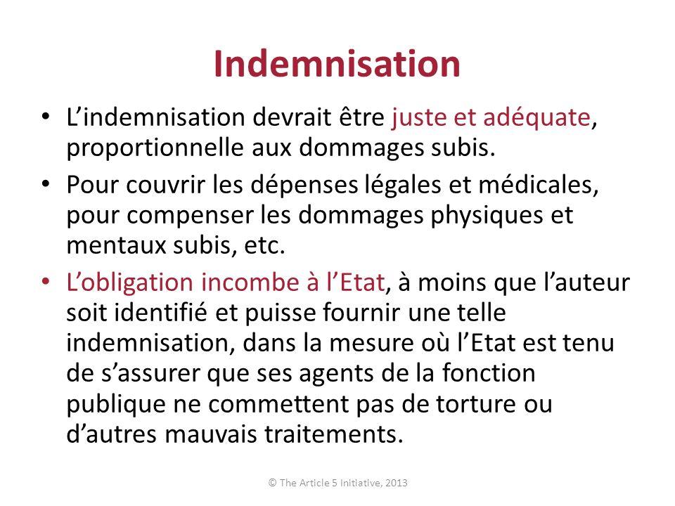 Indemnisation Lindemnisation devrait être juste et adéquate, proportionnelle aux dommages subis.