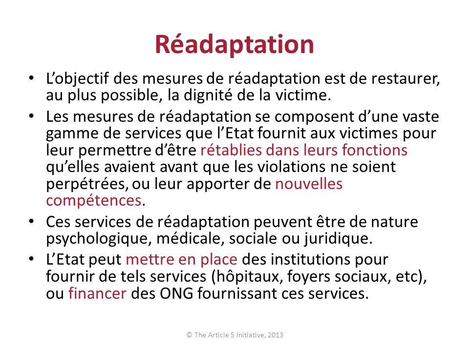 Réadaptation Lobjectif des mesures de réadaptation est de restaurer, au plus possible, la dignité de la victime.