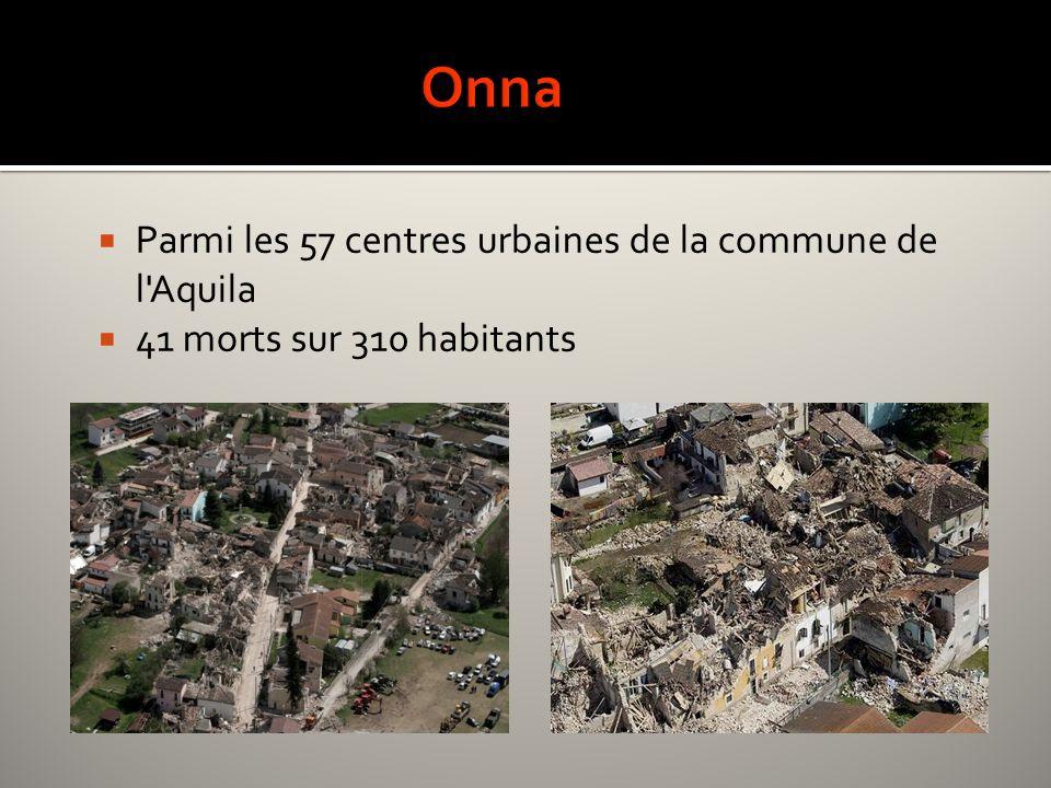 Parmi les 57 centres urbaines de la commune de l'Aquila 41 morts sur 310 habitants