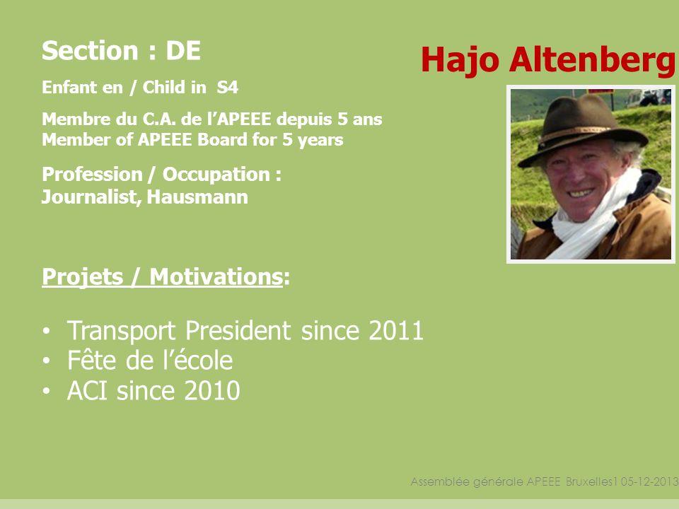 Assemblée générale APEEE Bruxelles1 05-12-2013 Section : DE Enfant en / Child in S4 Membre du C.A. de lAPEEE depuis 5 ans Member of APEEE Board for 5
