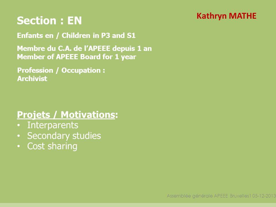 Assemblée générale APEEE Bruxelles1 05-12-2013 Section : EN Enfants en / Children in P3 and S1 Membre du C.A.