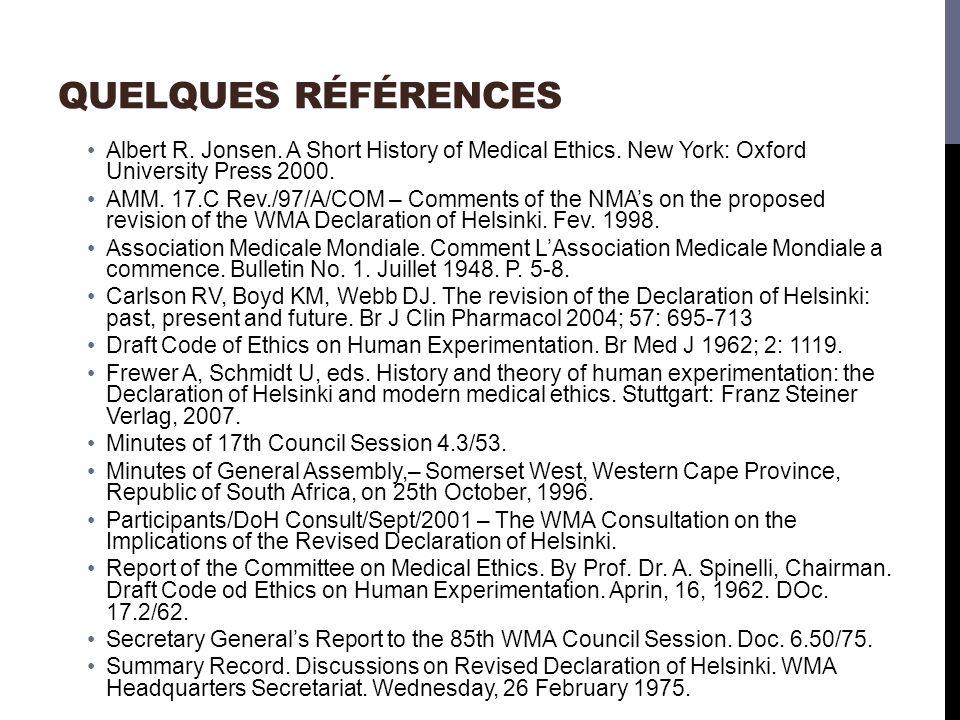 QUELQUES RÉFÉRENCES Albert R.Jonsen. A Short History of Medical Ethics.