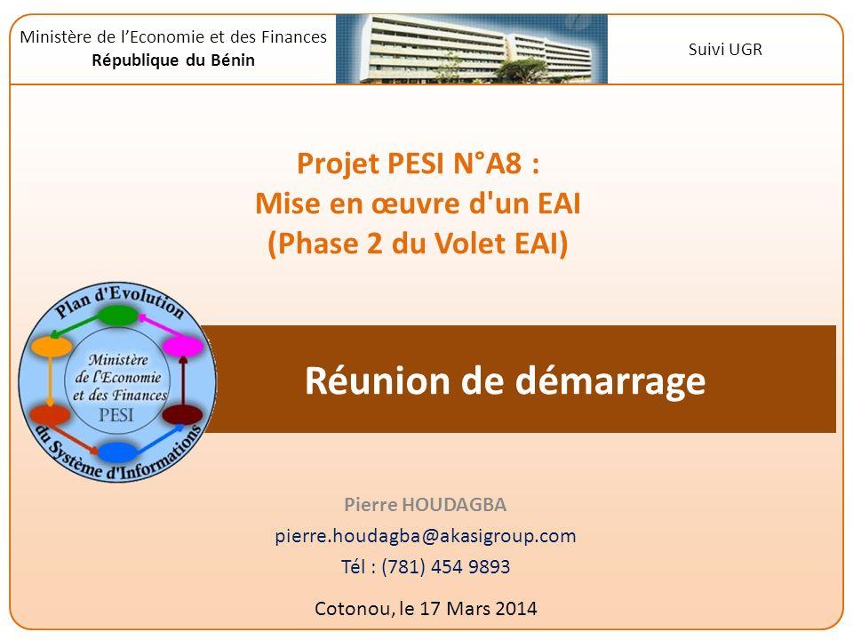 Réunion de démarrage Pierre HOUDAGBA pierre.houdagba@akasigroup.com Tél : (781) 454 9893 Cotonou, le 17 Mars 2014 Ministère de lEconomie et des Financ