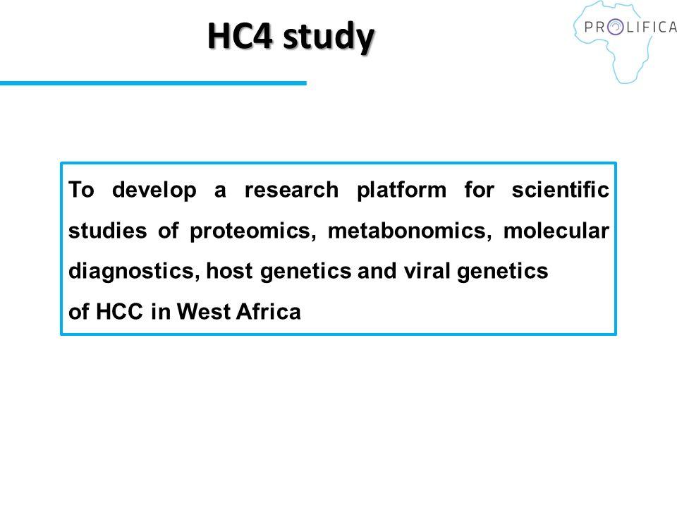 HC4 study To develop a research platform for scientific studies of proteomics, metabonomics, molecular diagnostics, host genetics and viral genetics of HCC in West Africa