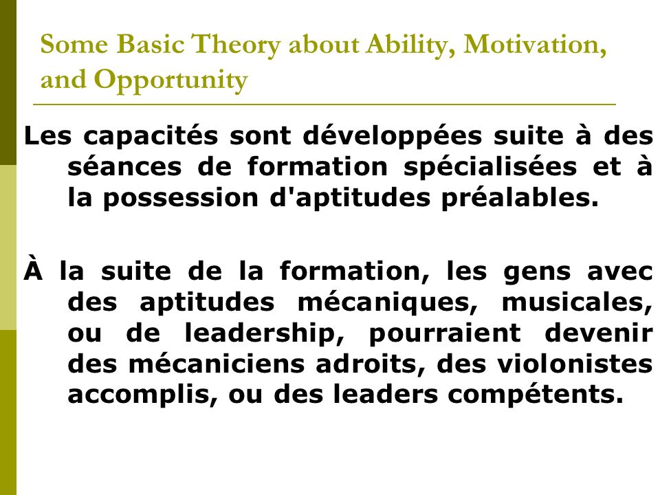 Les capacités sont développées suite à des séances de formation spécialisées et à la possession d'aptitudes préalables. À la suite de la formation, le