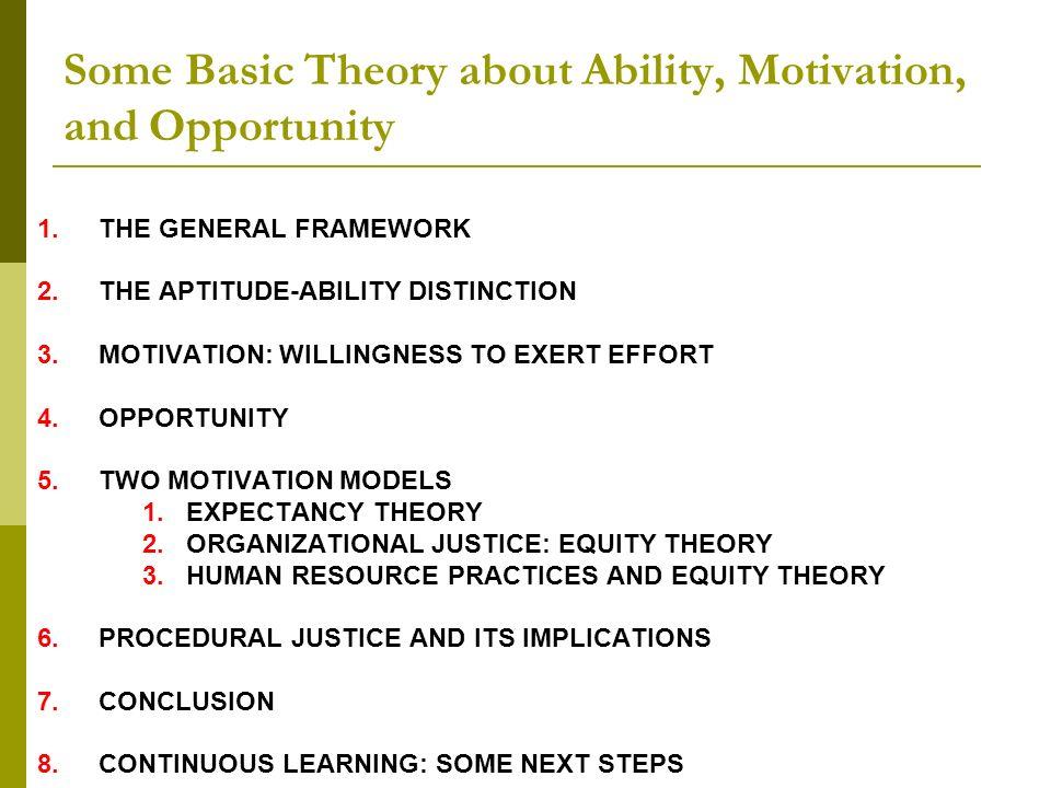 1.THE GENERAL FRAMEWORK 1.La capacité 2.La motivation 3.Lopportunité Comment et pourquoi un changement au système RH, influencera une ou plusieurs dimensions clefs du comportement (c est-à-dire, la capacité, la motivation et l opportunité).
