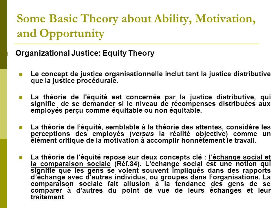Organizational Justice: Equity Theory Le concept de justice organisationnelle inclut tant la justice distributive que la justice procédurale. La théor