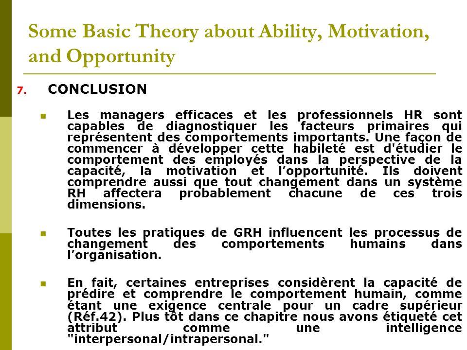 7. CONCLUSION Les managers efficaces et les professionnels HR sont capables de diagnostiquer les facteurs primaires qui représentent des comportements