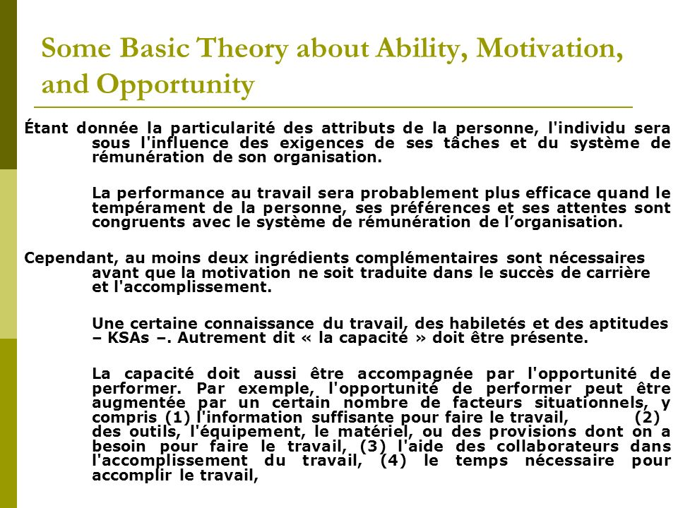 Some Basic Theory about Ability, Motivation, and Opportunity Étant donnée la particularité des attributs de la personne, l'individu sera sous l'influe