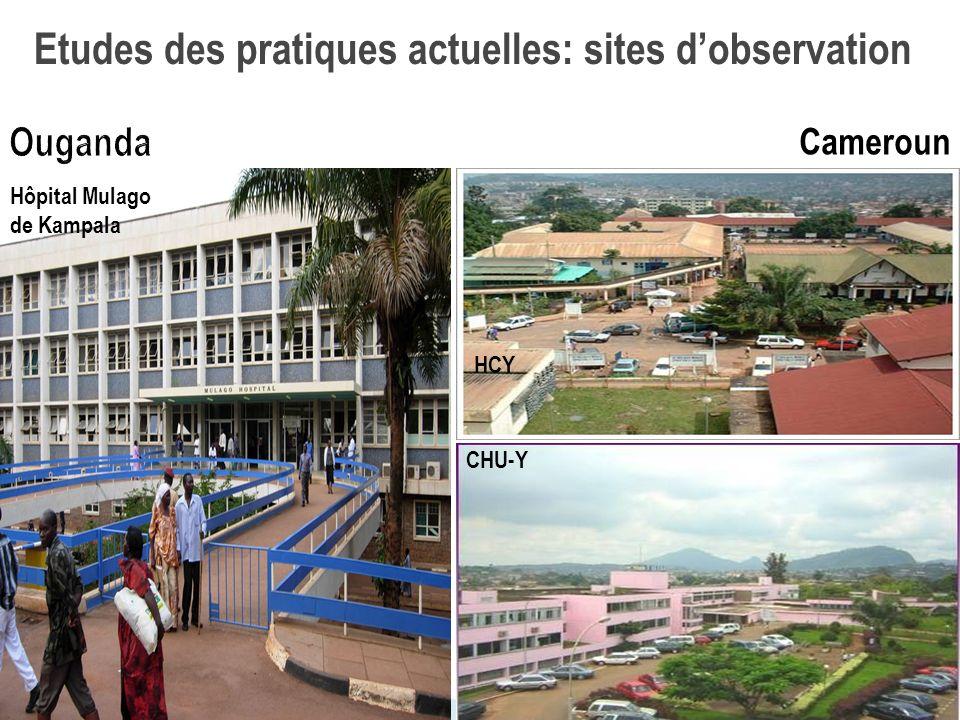 5/17/2014 Ouganda Cameroun HCY CHU-Y Etudes des pratiques actuelles: sites dobservation Hôpital Mulago de Kampala