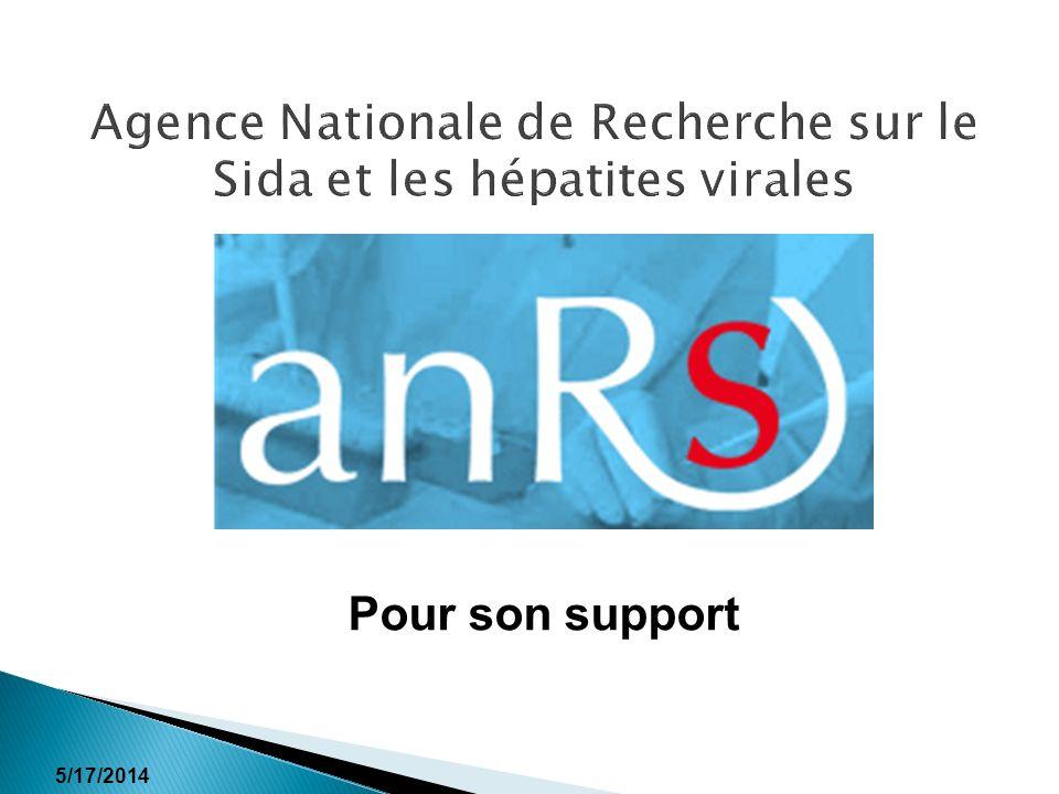 5/17/2014 Agence Nationale de Recherche sur le Sida et les hépatites virales Pour son support