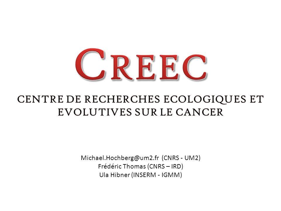 Michael.Hochberg@um2.fr (CNRS - UM2) Frédéric Thomas (CNRS – IRD) Ula Hibner (INSERM - IGMM)