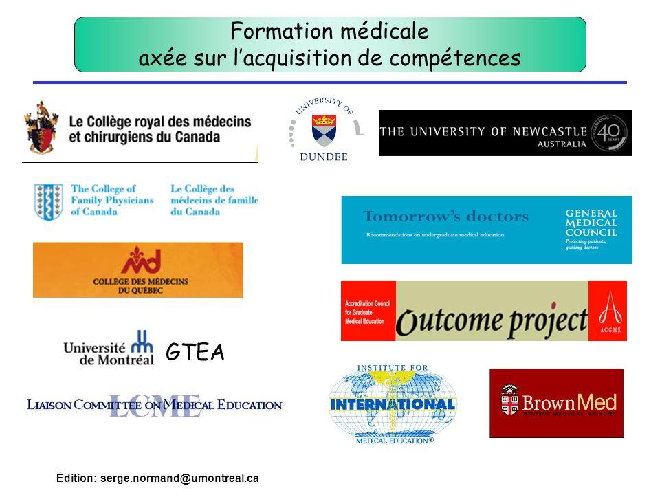 Édition: serge.normand@umontreal.ca GTEA Formation médicale axée sur lacquisition de compétences
