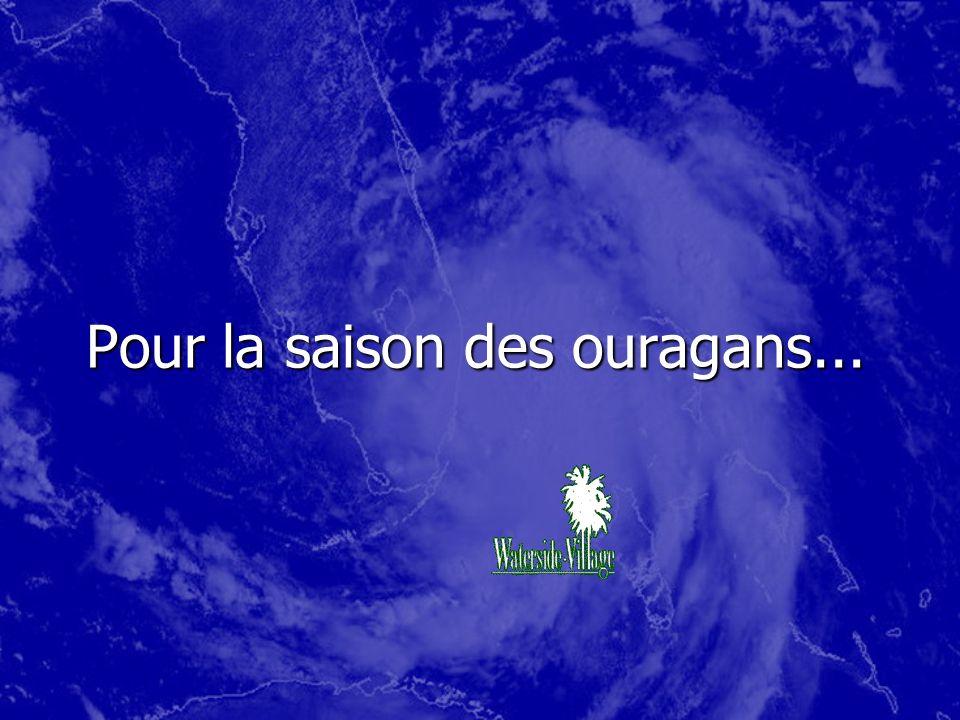 Pour la saison des ouragans...