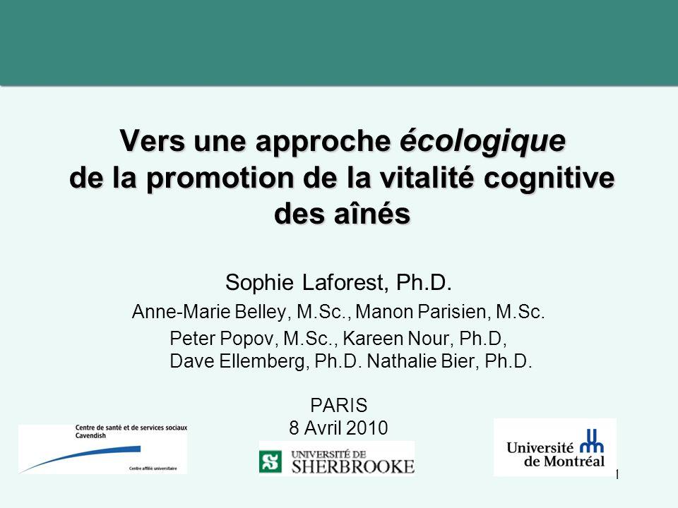 12 Environnement cognition Dimension sociale de lenvironnement Soutien émotionnel Satisfaction du soutien social Taille du réseau social (Hugues et al., 2008; Hugues et al., 2009; Seeman et al., 2001) 12