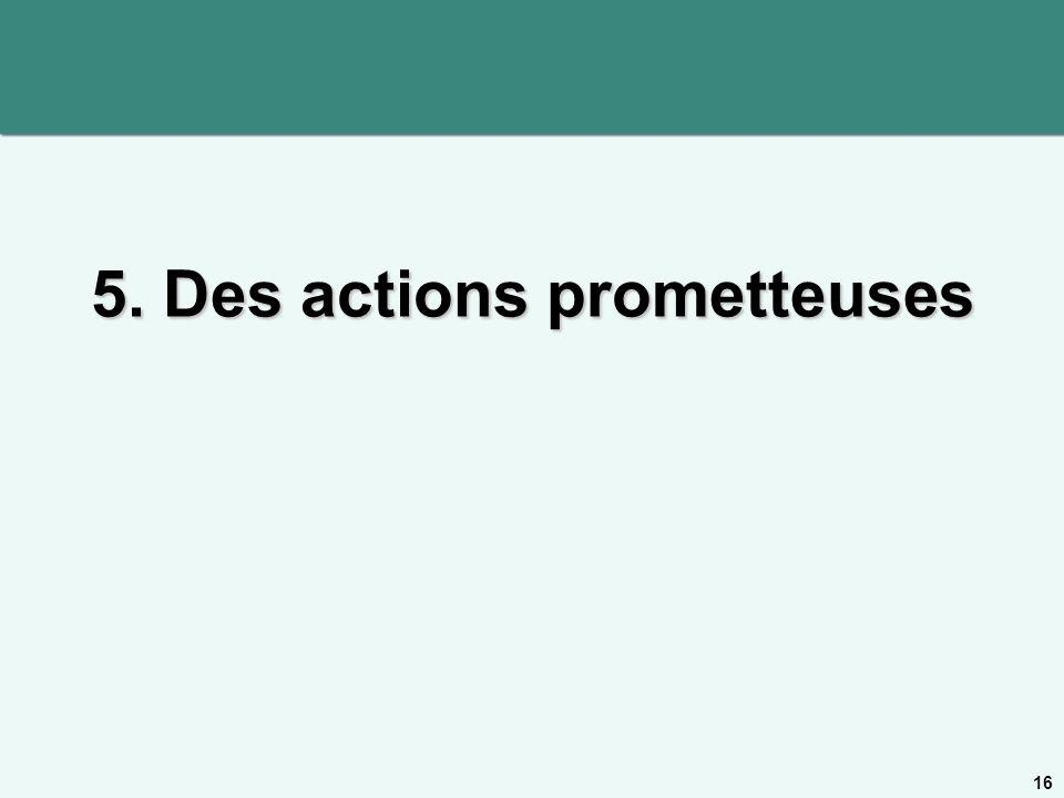 5. Des actions prometteuses 16