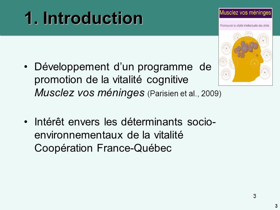 3 Développement dun programme de promotion de la vitalité cognitive Musclez vos méninges (Parisien et al., 2009) Intérêt envers les déterminants socio