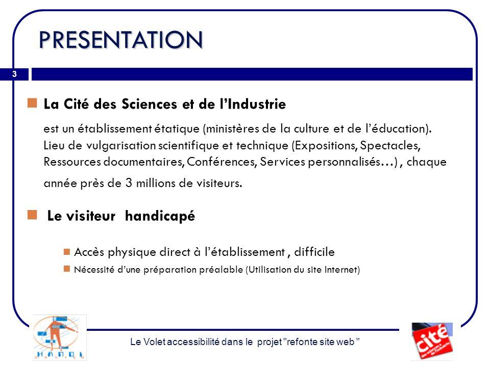 PRESENTATION 3 La Cité des Sciences et de lIndustrie est un établissement étatique (ministères de la culture et de léducation).
