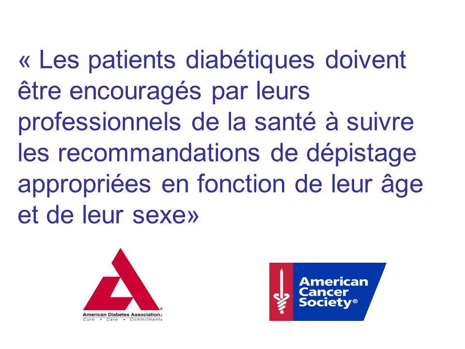 « Les patients diabétiques doivent être encouragés par leurs professionnels de la santé à suivre les recommandations de dépistage appropriées en fonct