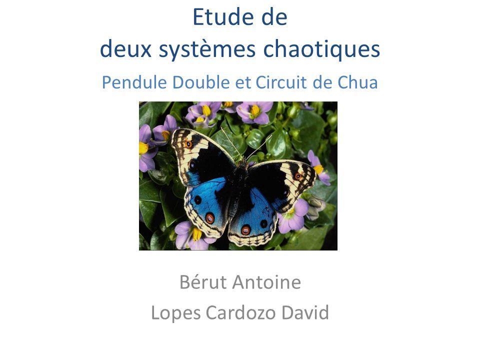 Etude de deux systèmes chaotiques Bérut Antoine Lopes Cardozo David Pendule Double et Circuit de Chua