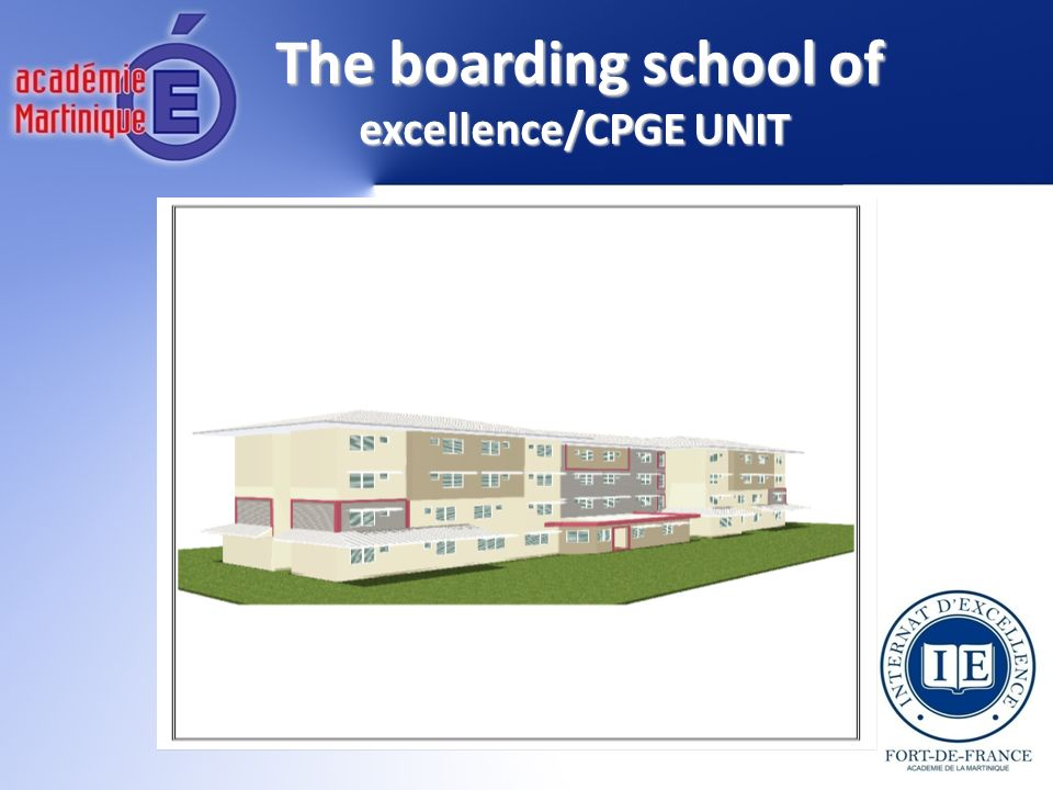 The boarding school of excellence/CPGE UNIT