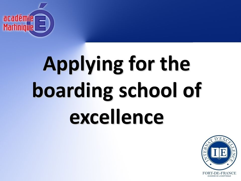 Applying for the boarding school of excellence