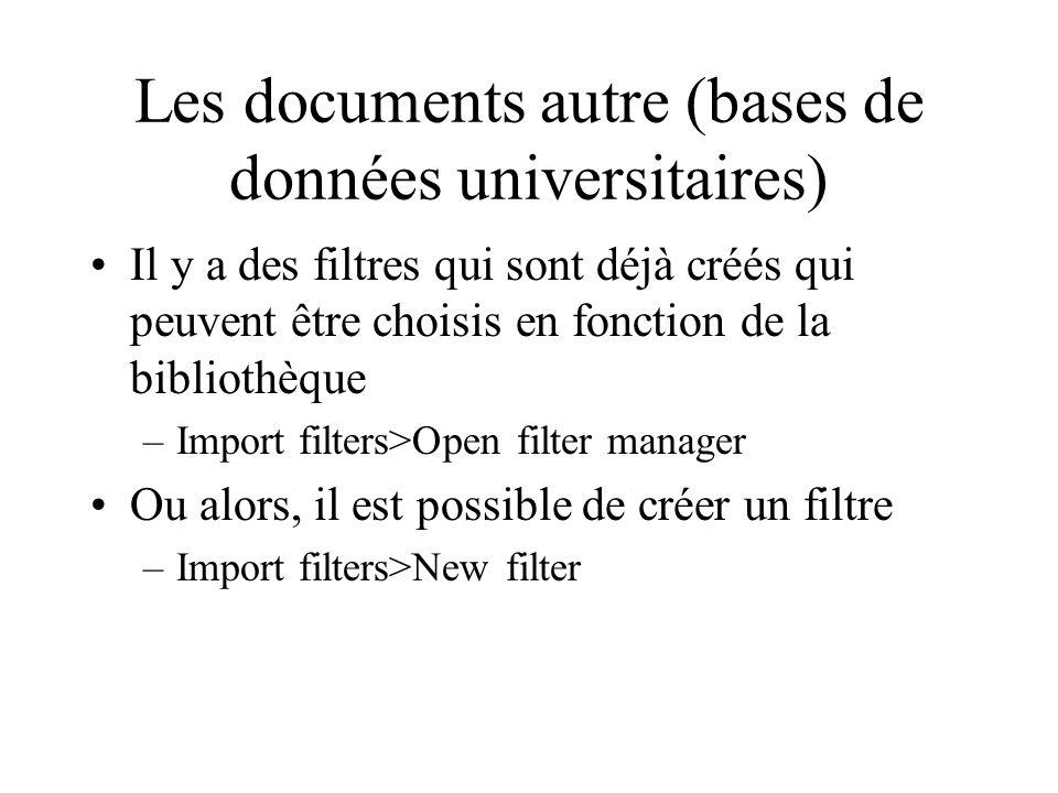 Les documents autre (bases de données universitaires) Il y a des filtres qui sont déjà créés qui peuvent être choisis en fonction de la bibliothèque –