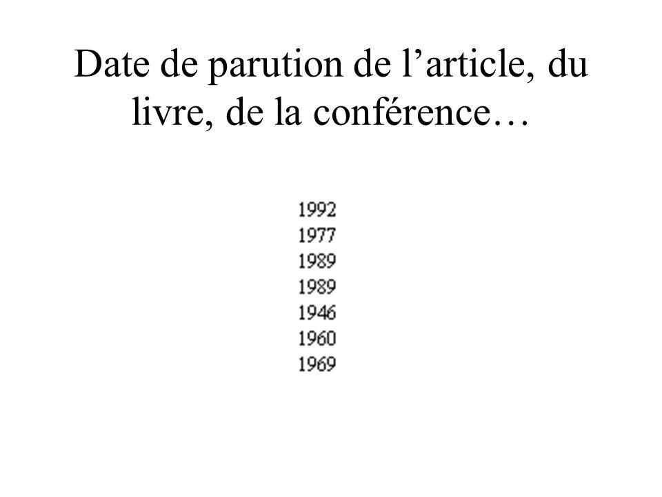 Date de parution de larticle, du livre, de la conférence…