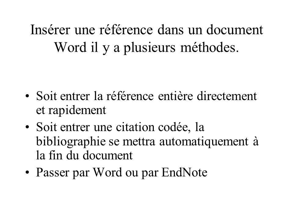 Insérer une référence dans un document Word il y a plusieurs méthodes.