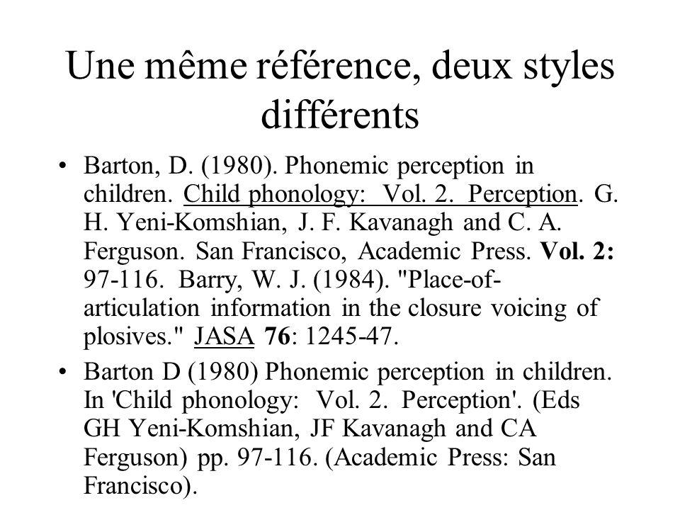 Une même référence, deux styles différents Barton, D.