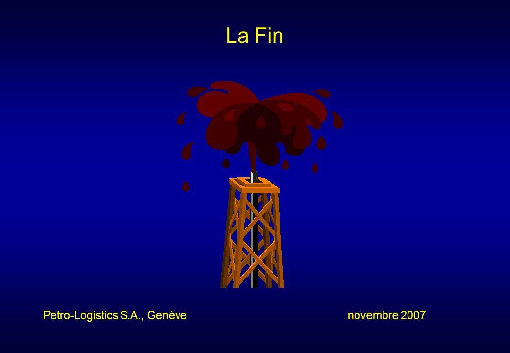 Petro-Logistics S.A., Genève novembre 2007 La Fin