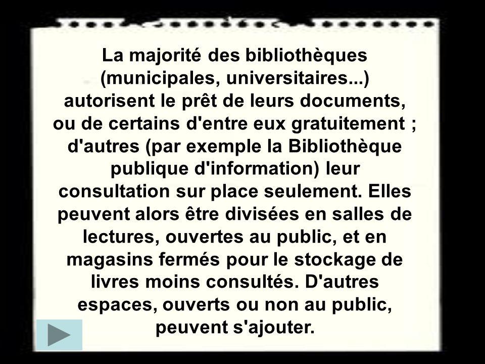 La majorité des bibliothèques (municipales, universitaires...) autorisent le prêt de leurs documents, ou de certains d'entre eux gratuitement ; d'autr