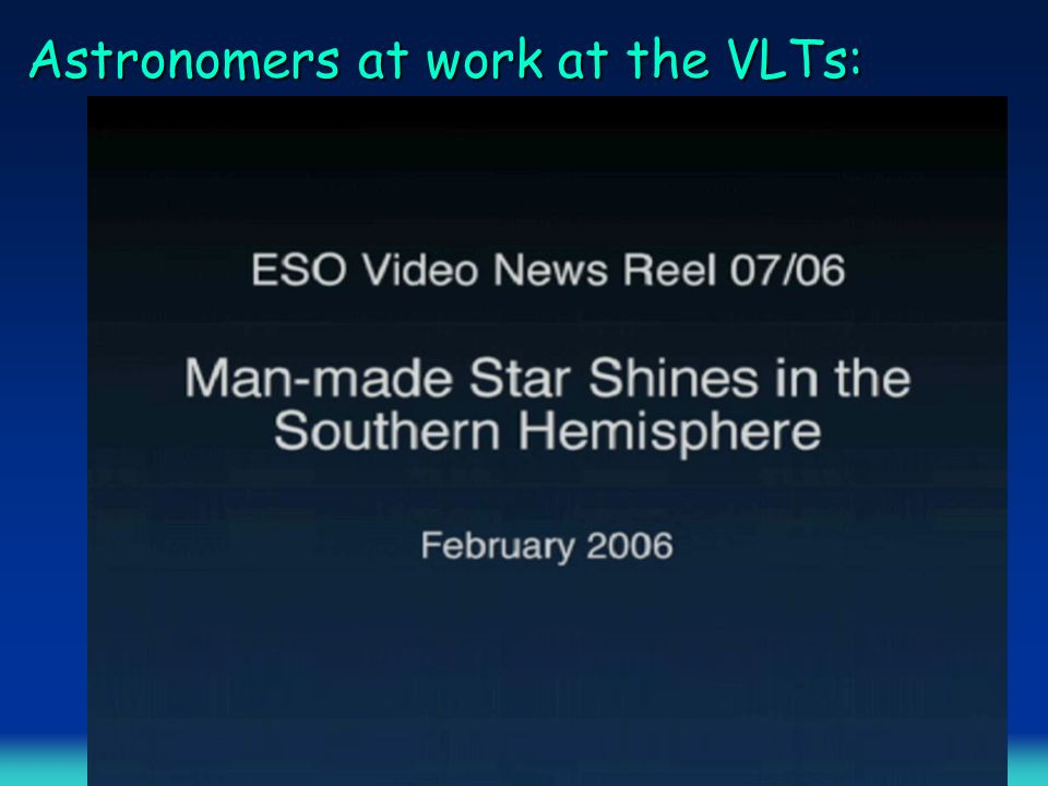 Astronomers at work at the VLTs: Astronomers at work at the VLTs: