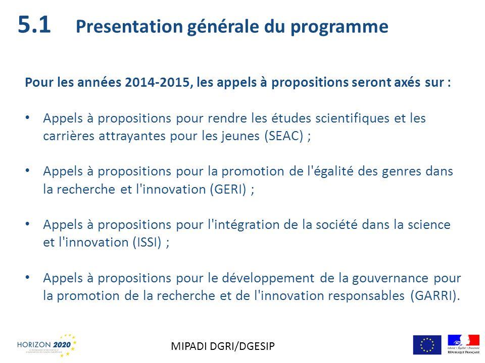5.1 Presentation générale du programme Pour les années 2014-2015, les appels à propositions seront axés sur : Appels à propositions pour rendre les ét