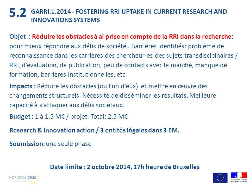 GARRI.1.2014 - FOSTERING RRI UPTAKE IN CURRENT RESEARCH AND INNOVATIONS SYSTEMS Objet : Réduire les obstacles à al prise en compte de la RRI dans la r