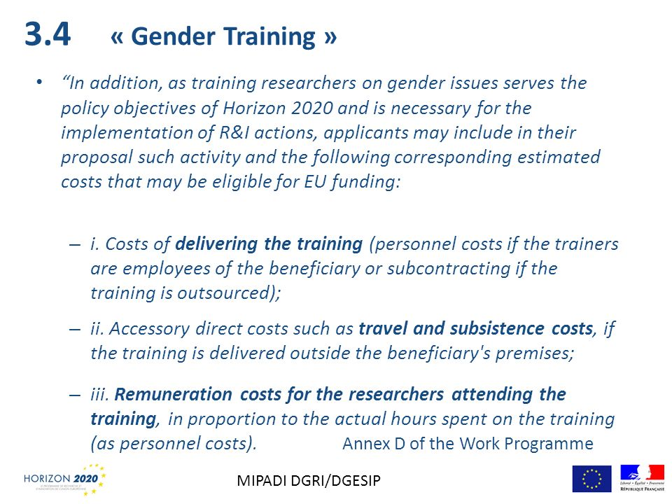 3.4 « Gender Training » In addition, as training researchers on gender issues serves the policy objectives of Horizon 2020 and is necessary for the im
