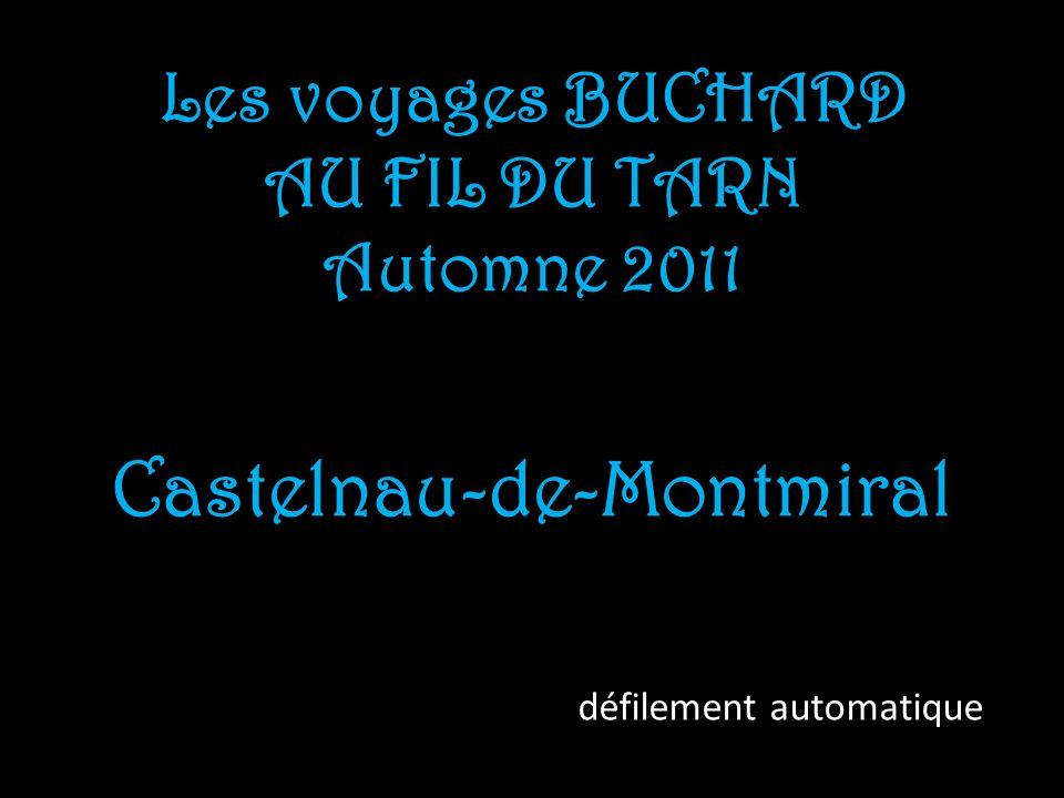 Les voyages BUCHARD AU FIL DU TARN Automne 2011 Castelnau-de-Montmiral défilement automatique