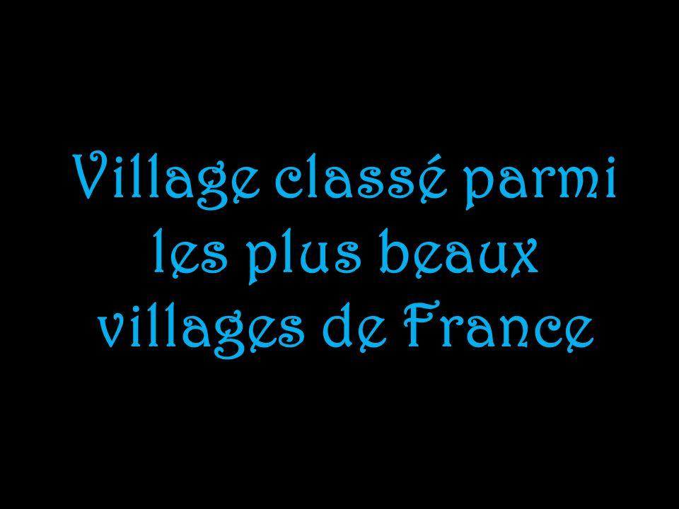 Village classé parmi les plus beaux villages de France