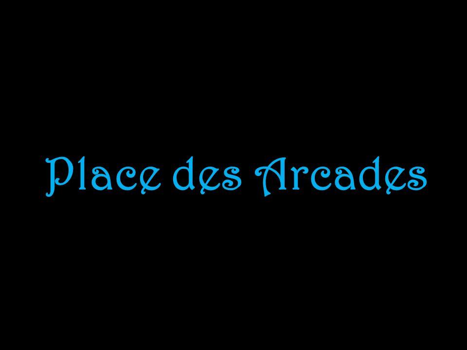 Place des Arcades