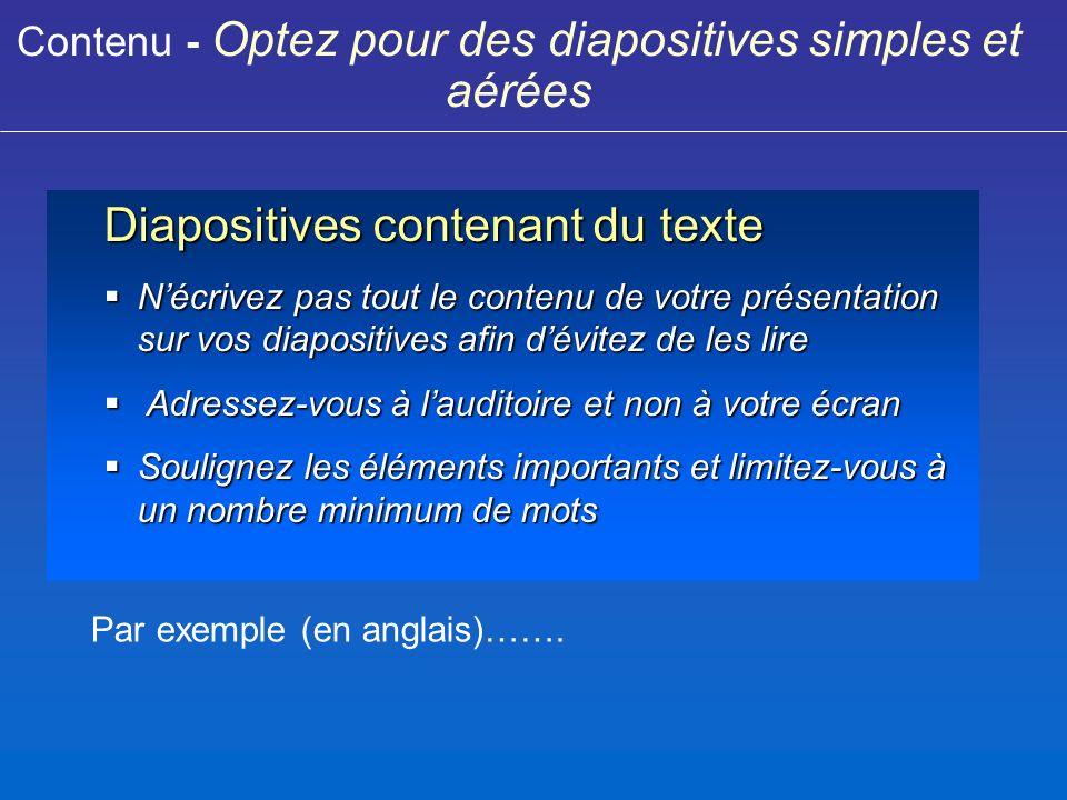 Contenu - Optez pour des diapositives simples et aérées Par exemple (en anglais)…….