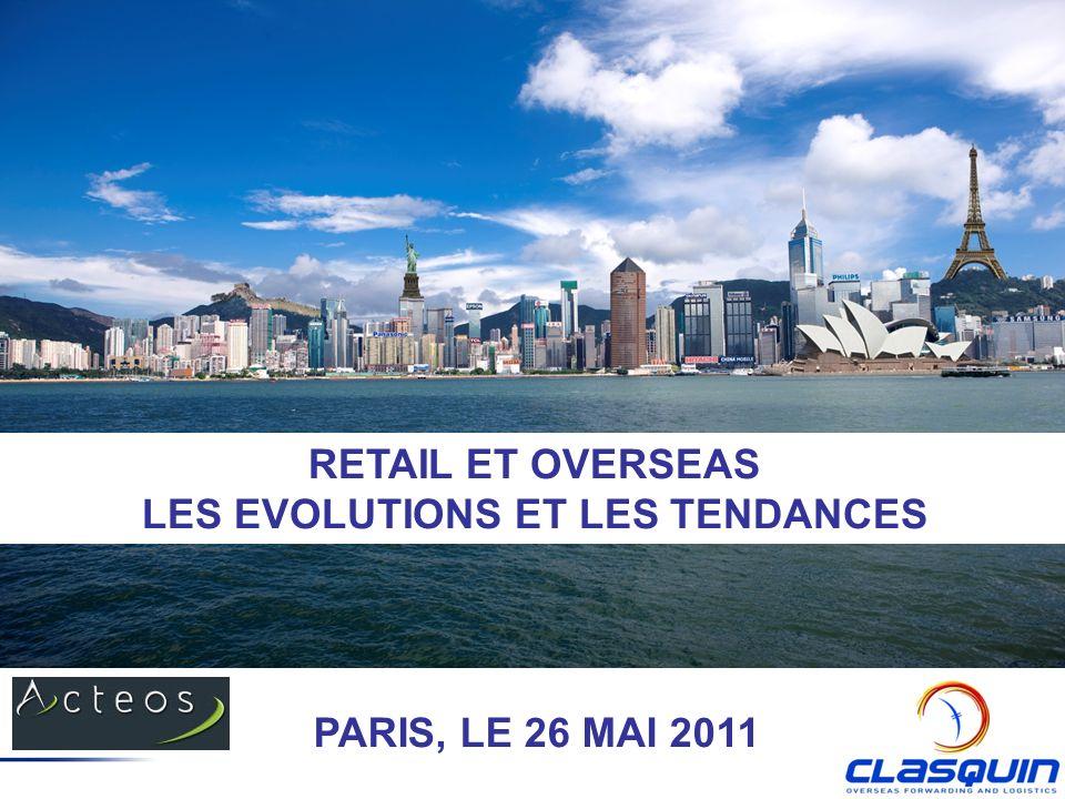 RETAIL ET OVERSEAS LES EVOLUTIONS ET LES TENDANCES PARIS, LE 26 MAI 2011