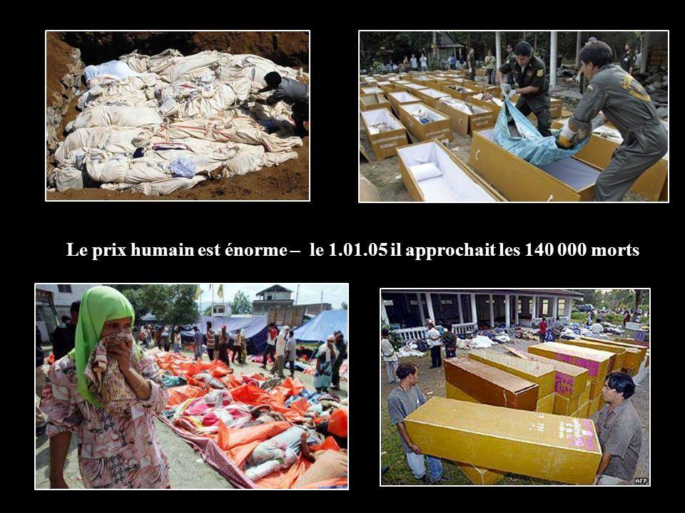 Le prix humain est énorme – le 1.01.05 il approchait les 140 000 morts