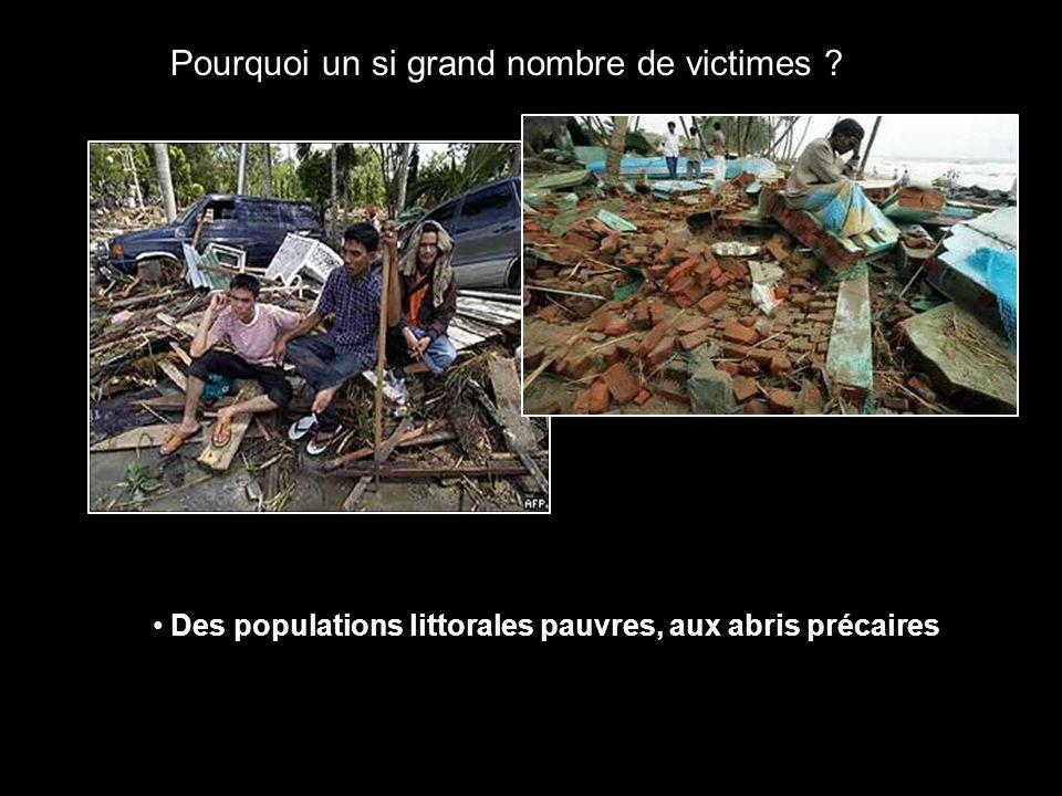 Pourquoi un si grand nombre de victimes Des populations littorales pauvres, aux abris précaires