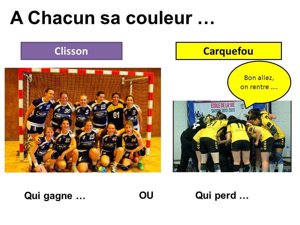 A Chacun sa couleur … ClissonCarquefou OU Qui gagne … Qui perd … Bon allez, on rentre ….