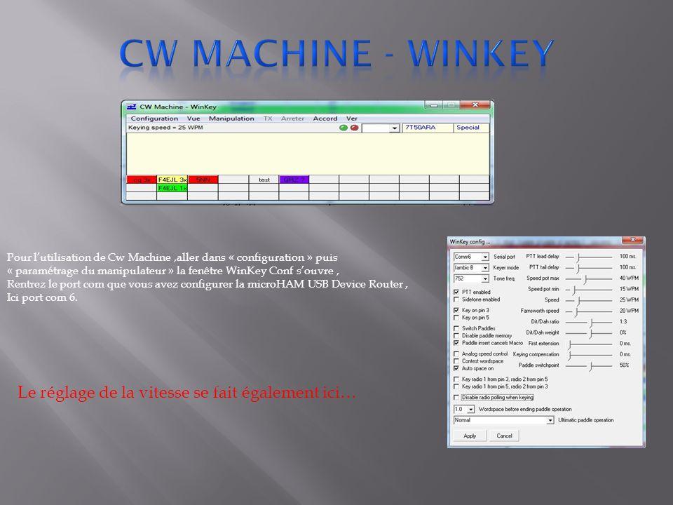 Pour lutilisation de Cw Machine,aller dans « configuration » puis « paramétrage du manipulateur » la fenêtre WinKey Conf souvre, Rentrez le port com q